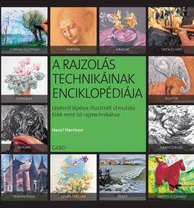 Hazel Harrison A rajzolas technikainak enciklopediaja