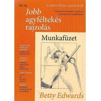 Betty Edwards: Jobb agyféltekés rajzolás - Munkafüzet