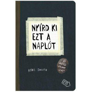 Keri Smith Nyírd ki ezt a naplót borító