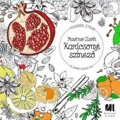 Mautner Zsófi: Karácsonyi színező - 15 ünnepi recepttel