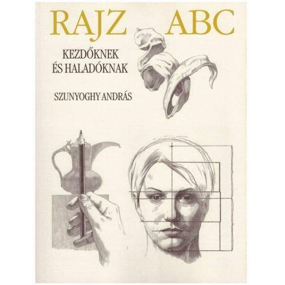 Szunyoghy András - Rajz ABC rajzoktató könyv